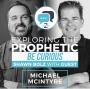 Artwork for Exploring the Prophetic with Michael McIntyre (Season 2, Ep. 10)