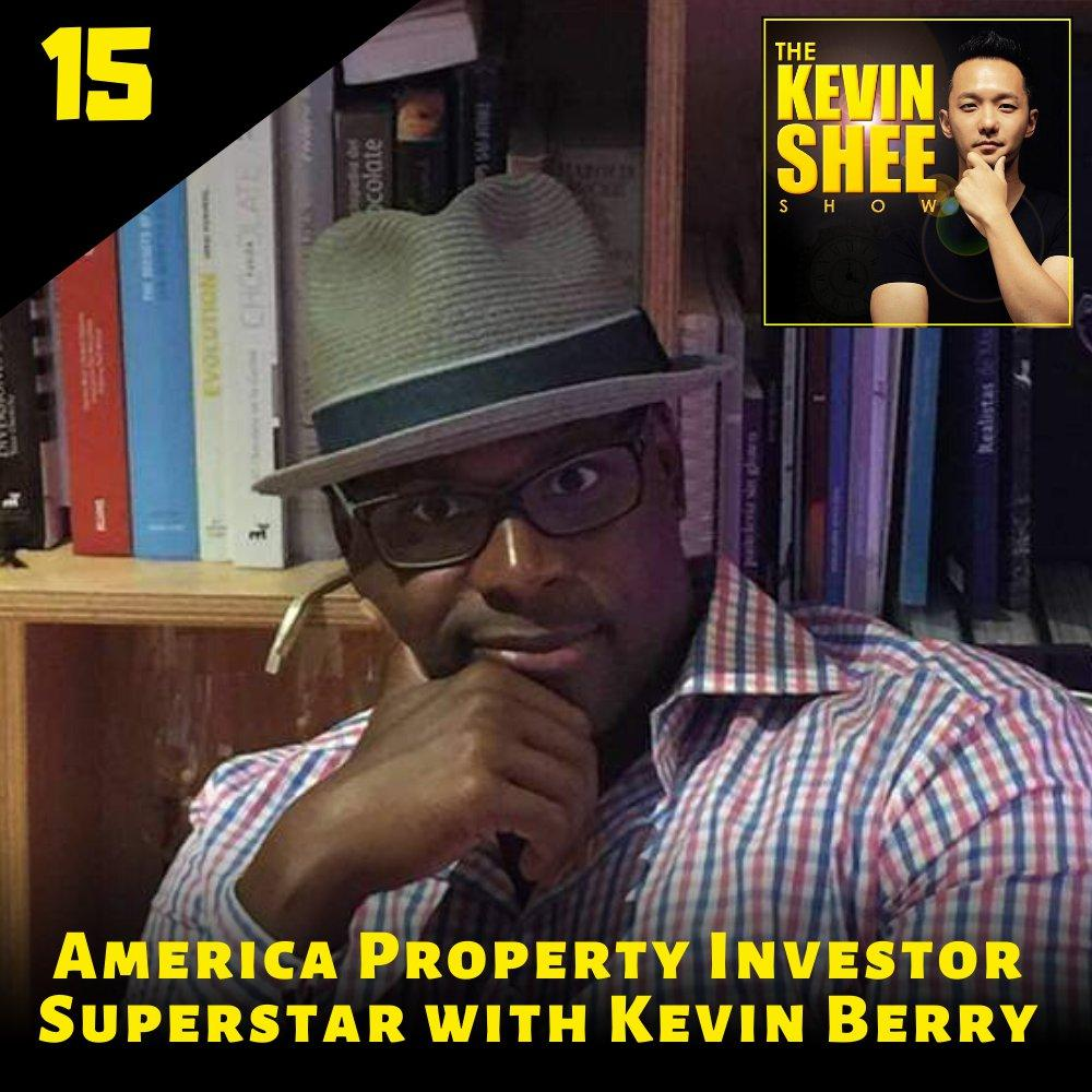 15. America Property Investor Superstar with Kevin Berry