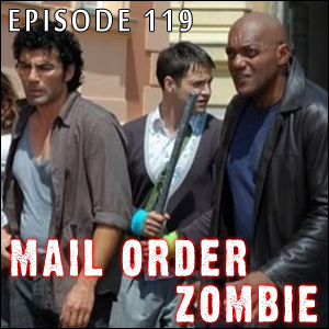 Mail Order Zombie: Episode 119