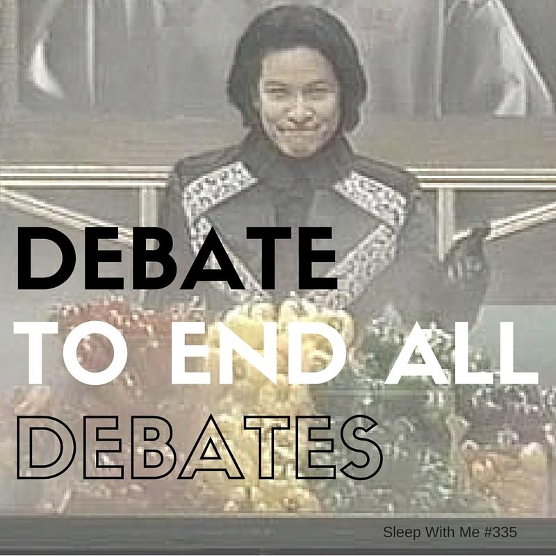 "Debate to End All Debates | ""Live"" Trending Tuesday | Sleep With Me #335"