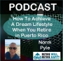 Artwork for Episode #96: How To Achieve A Dream Lifestyle When You Retire in Puerto Rico
