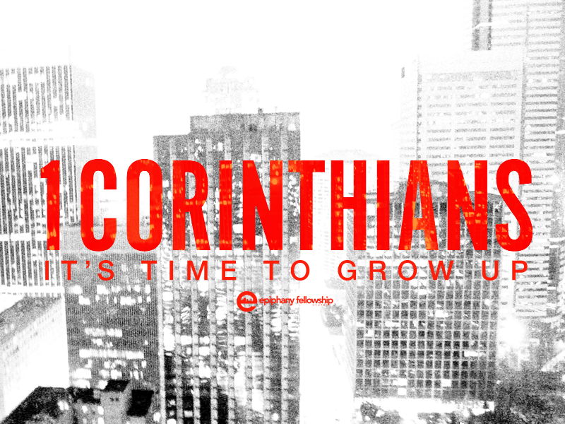 I Corinthians 1: 1-9: It's Time To Grow Up Introduction