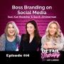 Artwork for 114: Boss Branding on Social Media featuring Kari Boetcher & Sue B. Zimmerman
