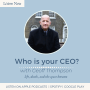 Artwork for Who is your C.E.O? with Geoff Thompson