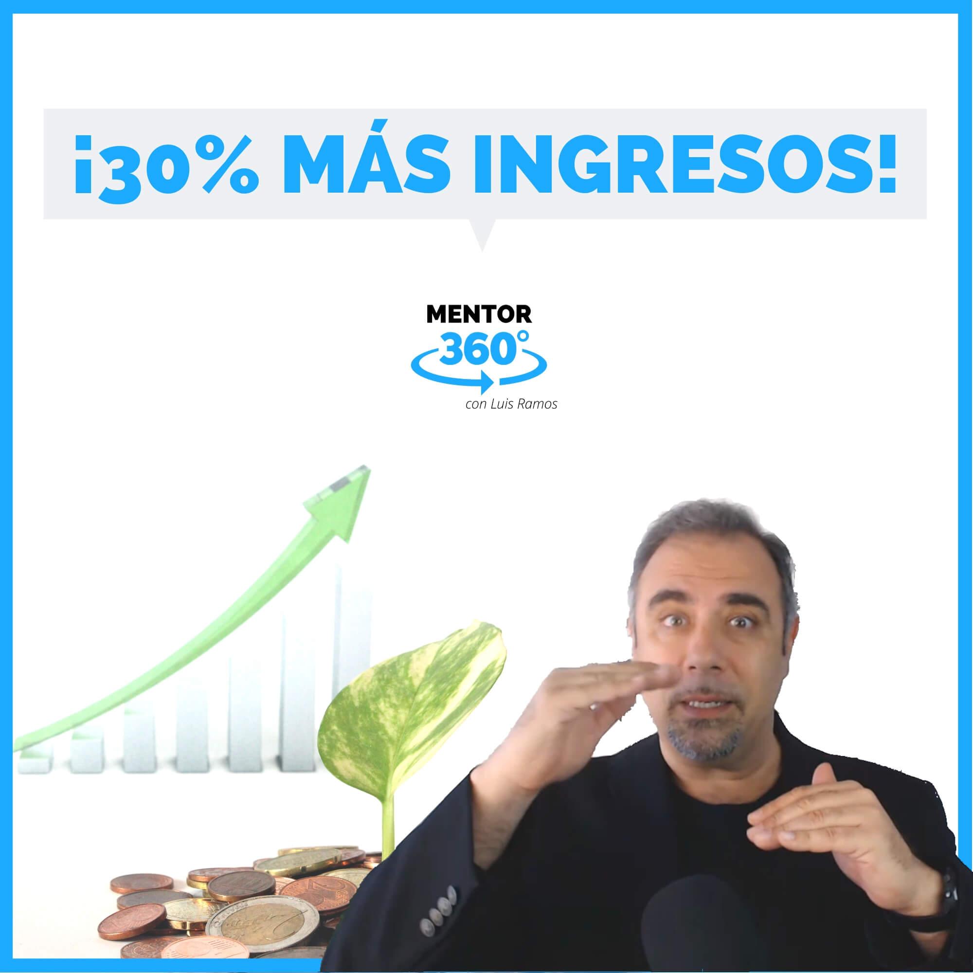 3 Claves para Aumentar un 30% tus Ingresos | MENTOR360