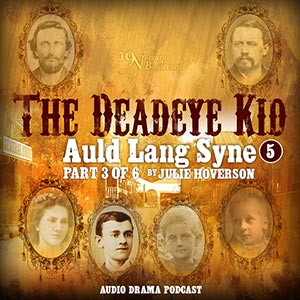 The Deadeye Kid - Auld Lang Syne, part 3
