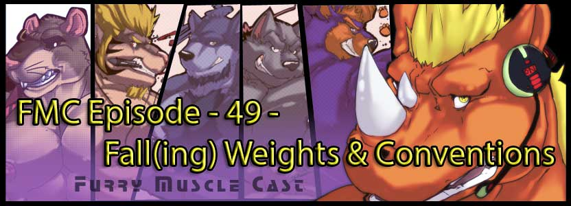Furry-Muscle Cast – 49 – Fall(ing) Weights & Conventions