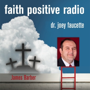 Faith Positive Radio: James Barber