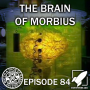 Artwork for Episode 84: The Brain of Morbius (Let's Talk About Laser Toes)