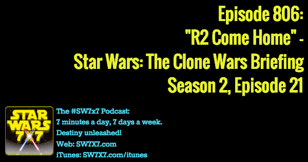 "806: ""R2 Come Home"" - Clone Wars Briefing, Season 2, Episode 21"