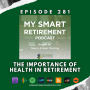 Artwork for Ep 281: The Importance of Health in Retirement