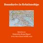 Artwork for 20:  Boundaries in Relationships