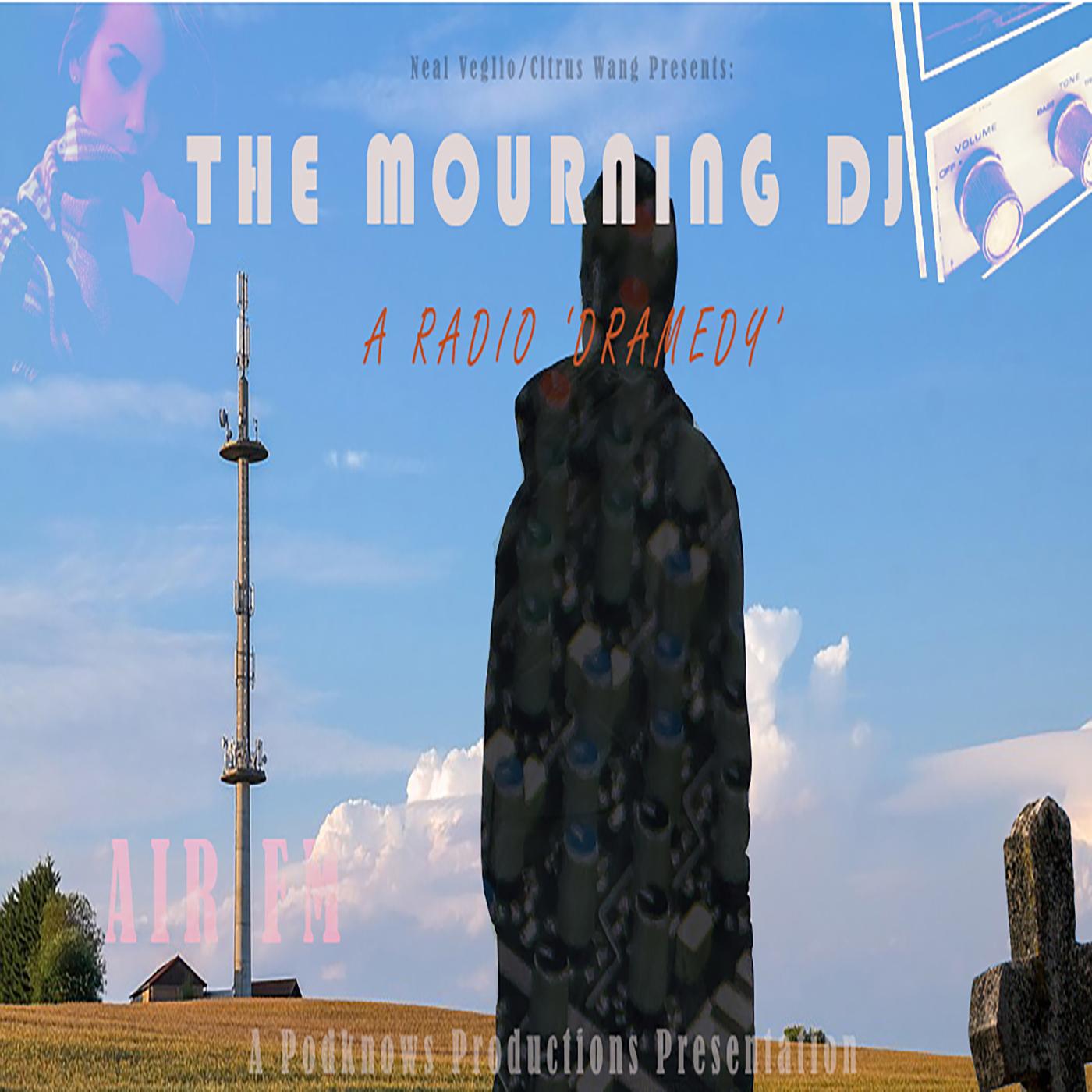 The Mourning DJ - A Radio Dramedy show art