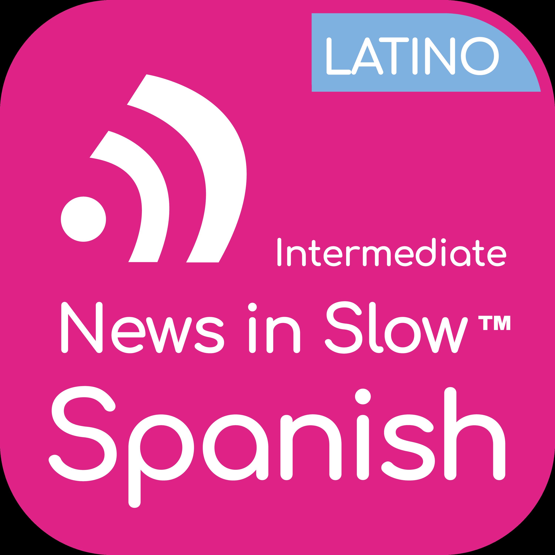 News In Slow Spanish Latino #396 - Intermediate Spanish Weekly Program