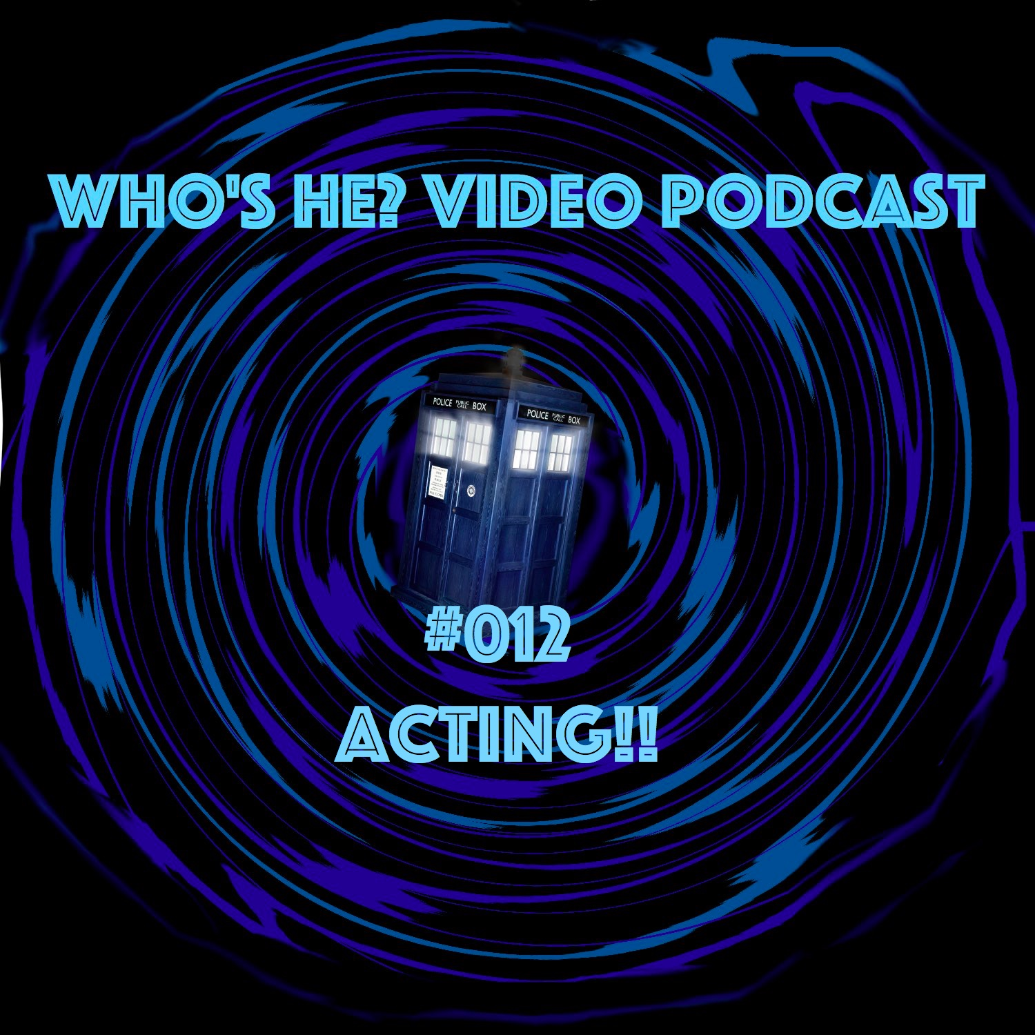Artwork for Who's He? Video Podcast #012 ACTING!!