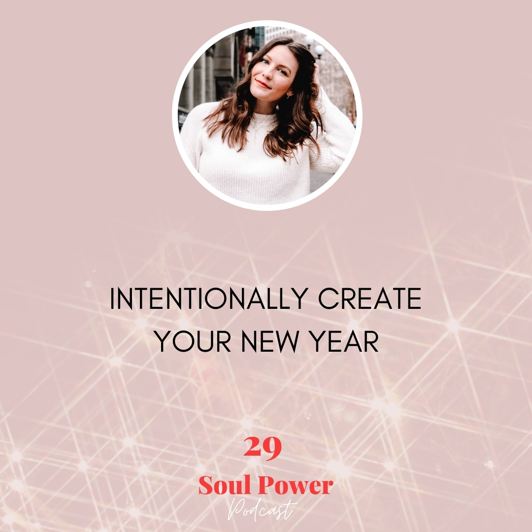29: Intentionally Create Your New Year