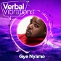Artwork for Verbal Vibrations w/Gye Nyame