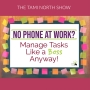Artwork for No Phone at Work? Manage Tasks Like a Boss Anyway