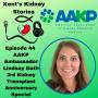 Artwork for Episode 44: AAKP Ambassador Lindsay Gath  3rd Kidney Transplant Anniversary Special