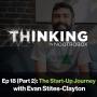 Artwork for The Start-Up Journey ft. Evan Stites-Clayton || Episode 18 (Pt. 2)