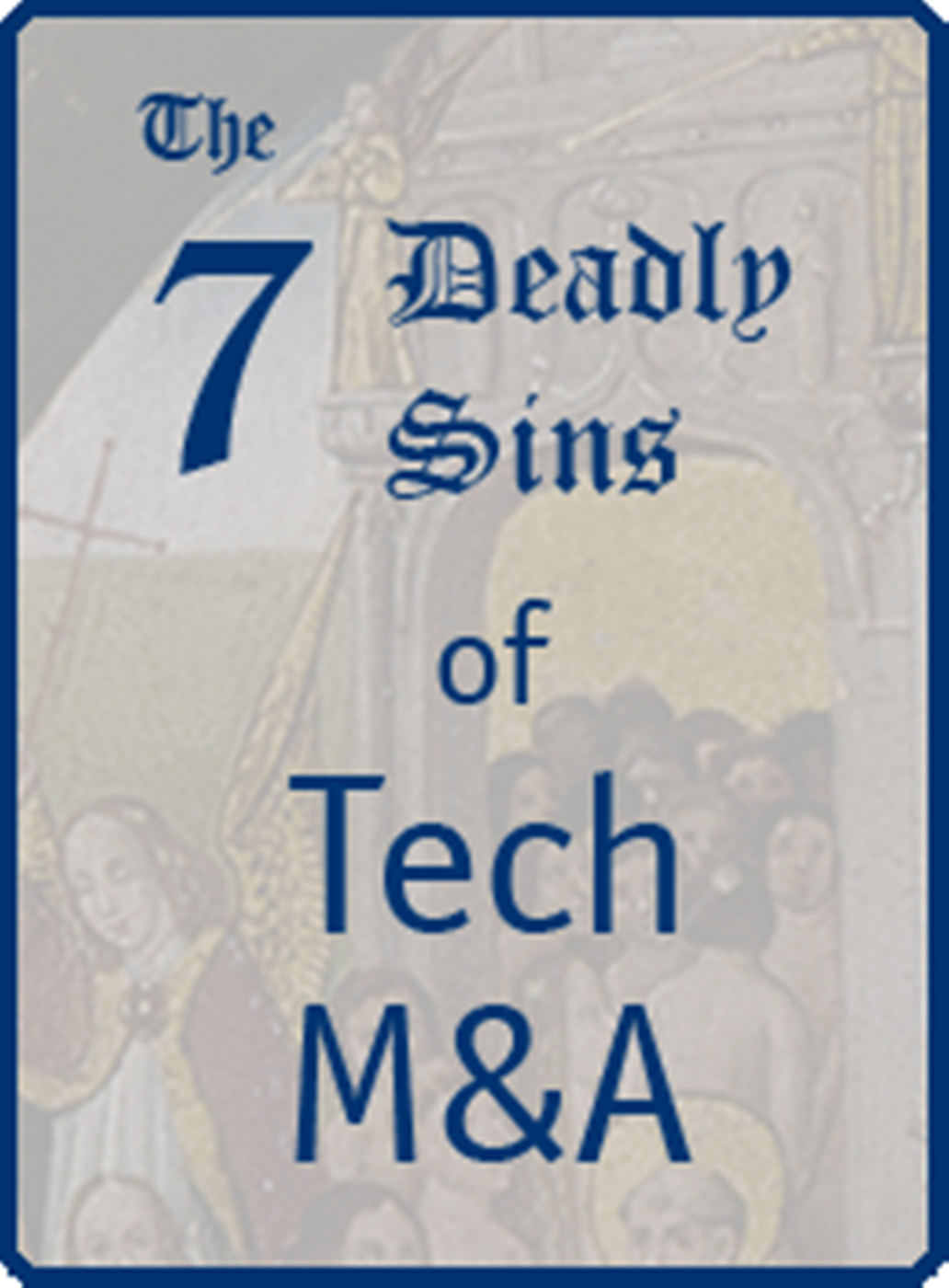 Artwork for 7 Deadly Sins of Tech M&A: #2 & 3