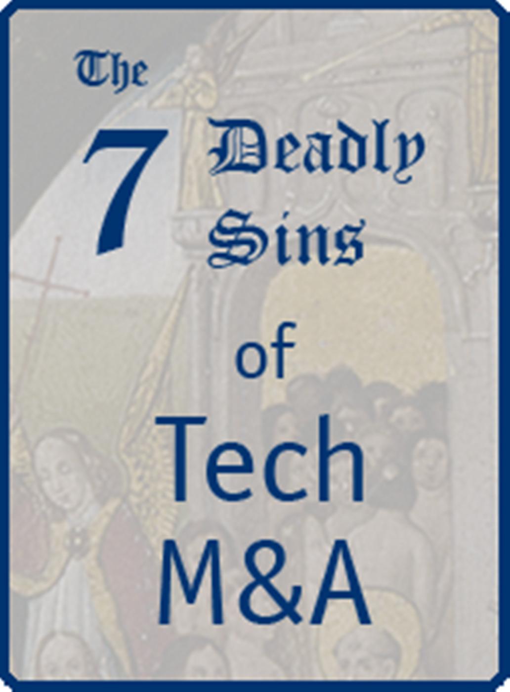 7 Deadly Sins of Tech M&A: #2 & 3