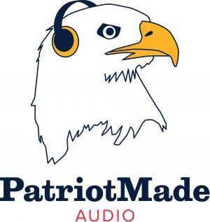 Patriot-Made Audio Podcast