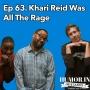 Artwork for 63. Khari Reid Was All The Rage