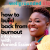 How to build back from burnout with Anniedi Essien show art