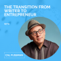 Artwork for The Transition From Writer To Entrepreneur with Cal Fussman
