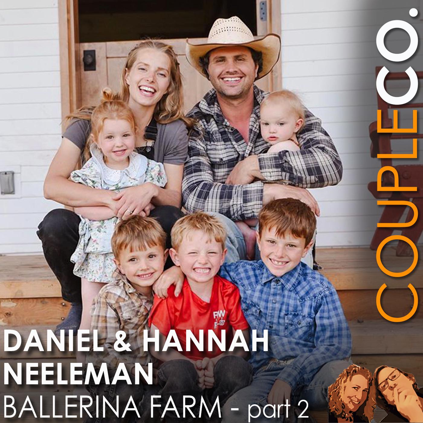 Ballerina & Business Guy Go Whole Hog: Hannah and Daniel Neeleman of Ballerina Farm, Kamas UT, Part 2