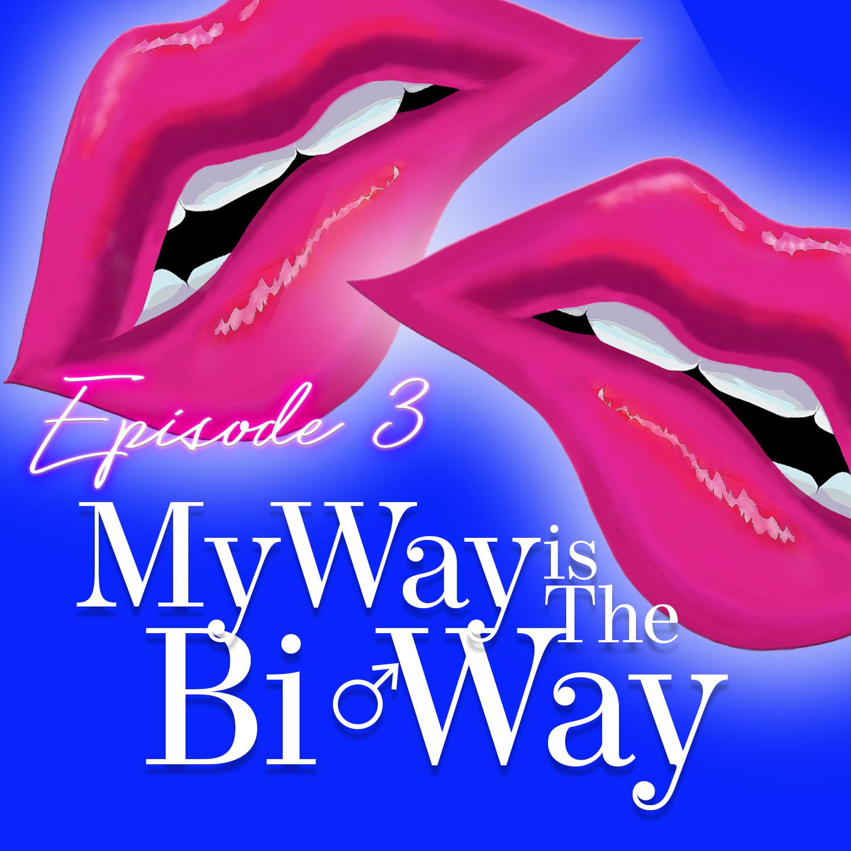 Monogam-ish Podcast - Episode 3: My way is the Bi-way