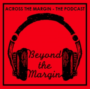 Episode 1: Across The Margin, The Podcast  - A Primer