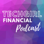 Artwork for S1EP1: Welcome to the TechGirl Financial Podcast