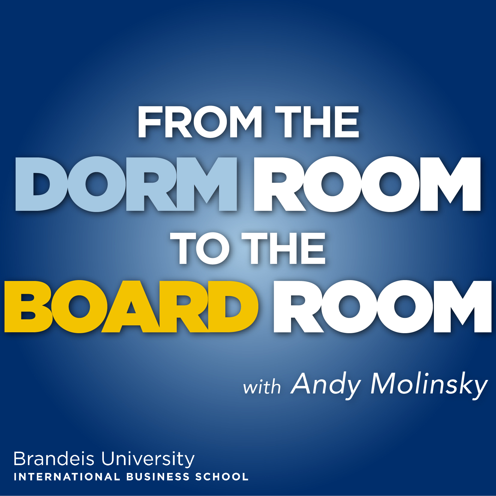 From the Dorm Room to the Board Room show art