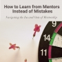 Artwork for S2E13 - How to Learn from Mentors Instead of Mistakes
