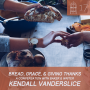 Artwork for #17- Bread, Grace, & Giving Thanks: a conversation with Baker & Writer Kendall Vanderslice