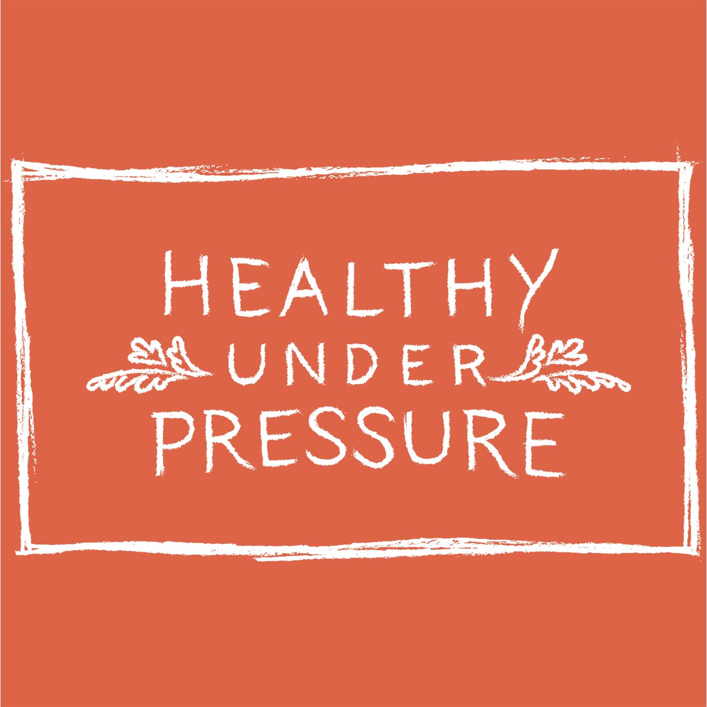 Healthy Under Pressure show art