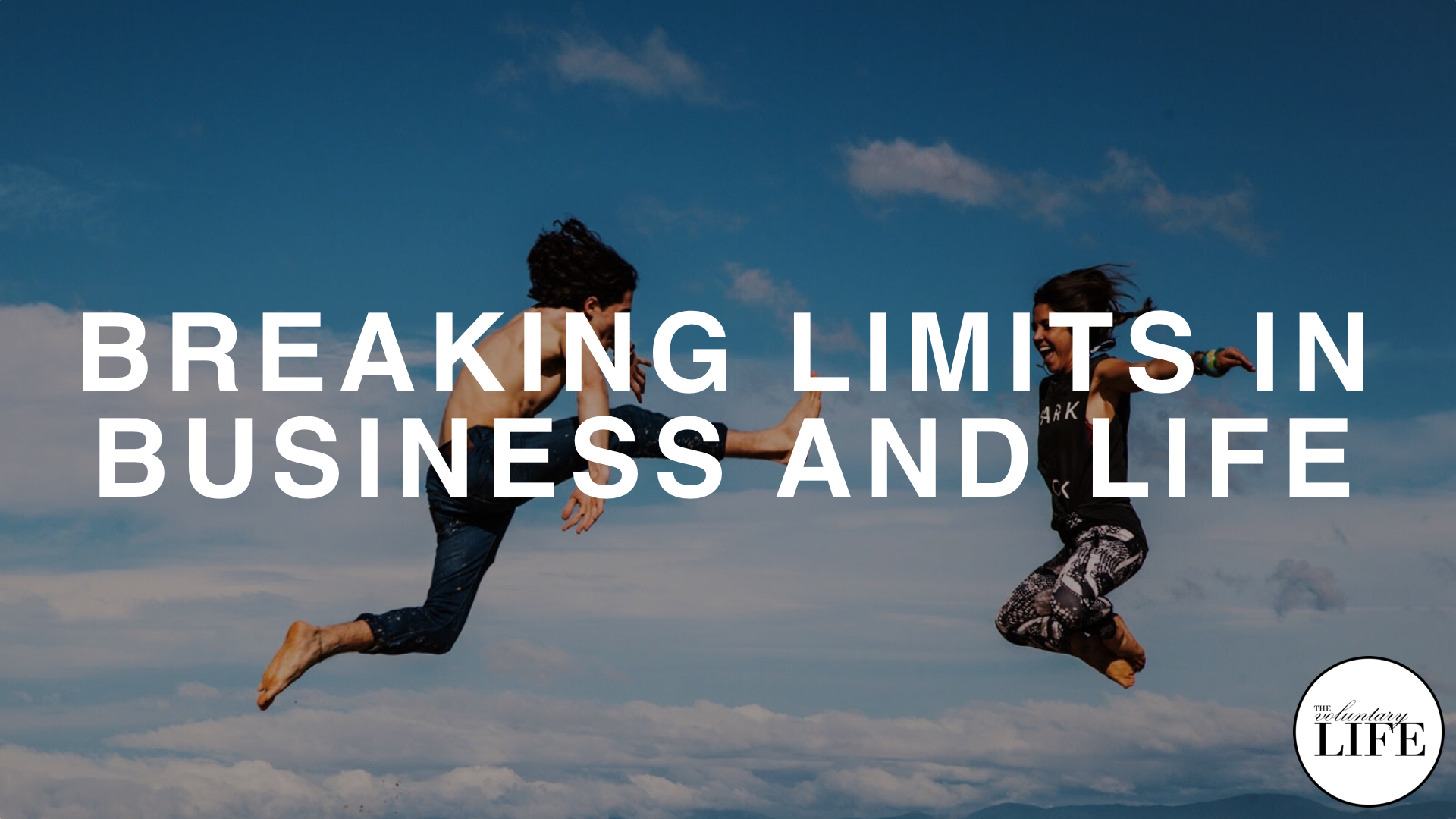 259 Breaking Limits in Business And Life
