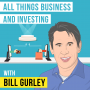 Artwork for Bill Gurley – All Things Business and Investing - [Invest Like the Best, EP.137]