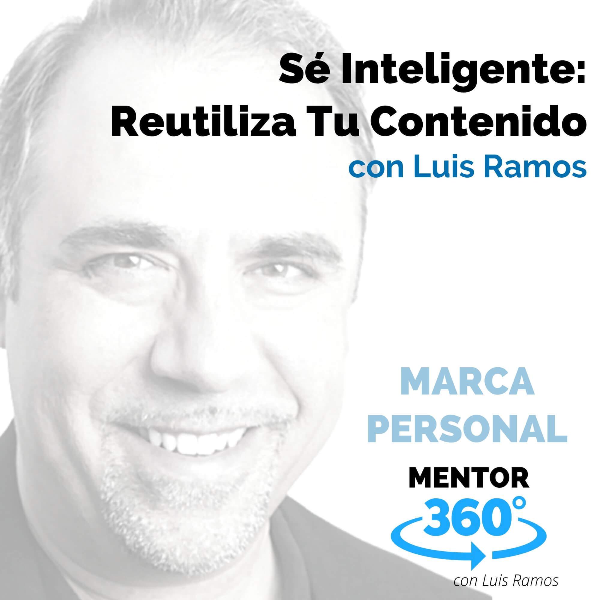 Sé Inteligente, Reutiliza Tu Contenido - MENTOR360