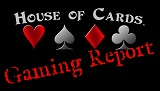 House of Cards Gaming Report for the Week of August 31, 2015