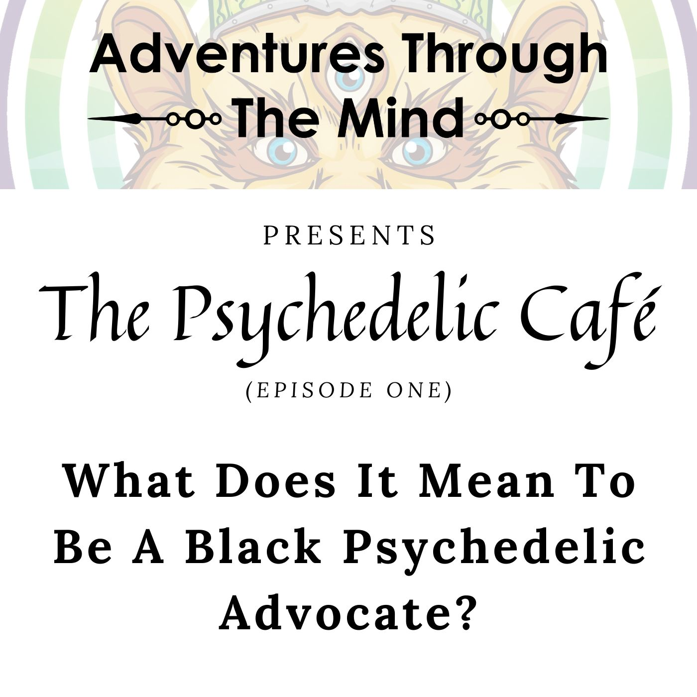 On Being A Black Advocate In The Psychedelic Renaissance | Psychedelic Café 1