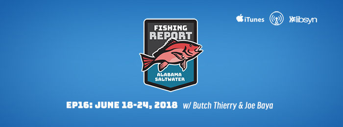 Alabama Saltwater Fishing Report | EP16 | Joe Baya | Butch Thierry