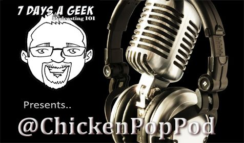 7DAG Presents: Podcasting 101 with @ChickenPopPod