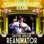 Artwork for COMMENTARY CLUB Easter Special - Reanimator