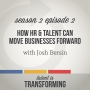 Artwork for S2E2: How HR & Talent Can Move Businesses Forward | with Josh Bersin
