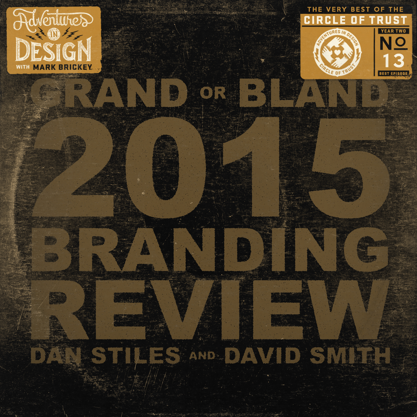 The Best Of The Circle Of Trust Year Two: Grand Or Bland: The 2015 Branding Review with Dan Stiles and David Smith