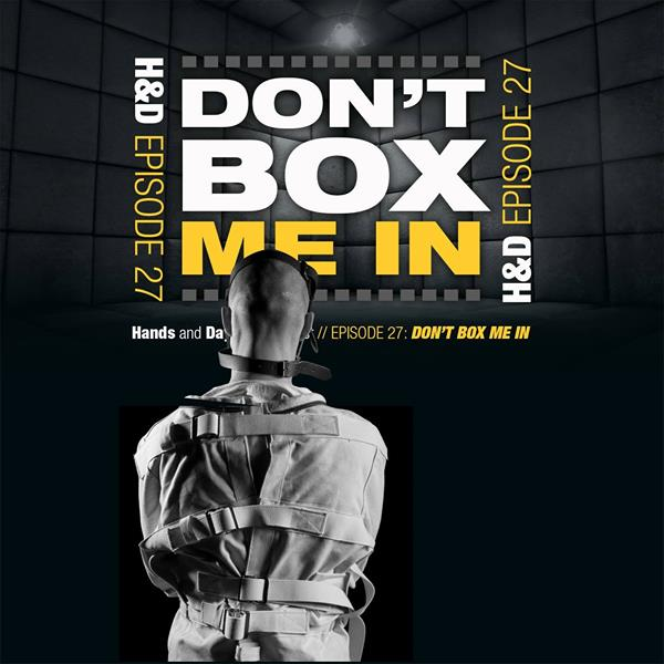 E27: DON'T BOX ME IN
