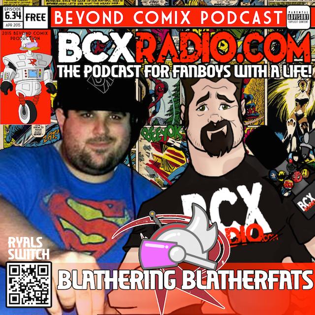BCXradio 6.34 - Blathering Blatherfats